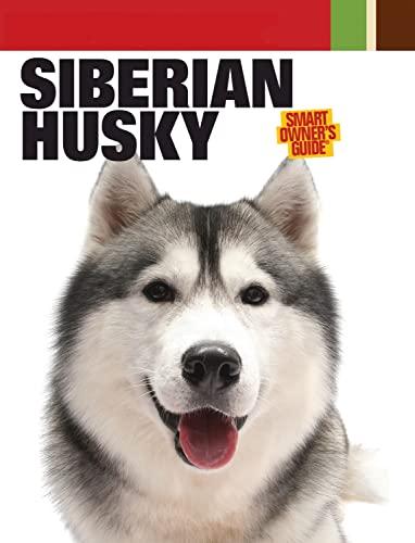 9781593787806: Siberian Husky (Smart Owner's Guide)