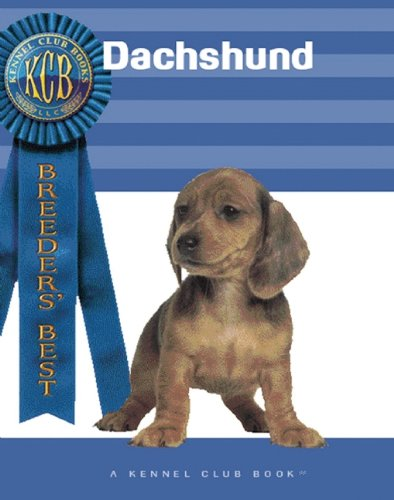 9781593789077: Dachshunds (Breeders' Best: A Kennel Club Book)