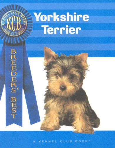 Yorkshire Terrier (Breeders' Best: A Kennel Club: Lee, Muriel P.