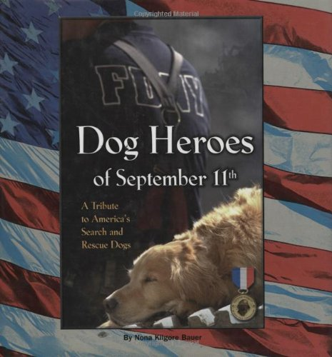 9781593789992: Dog Heroes of September 11th: A Tribute to America's Search and Rescue Dogs