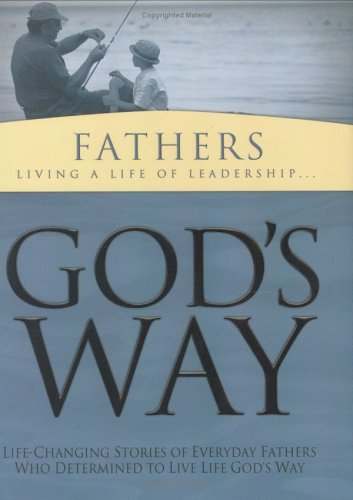 God's Way: Fathers Living a Life of Leadership (1593790074) by White Stone Books