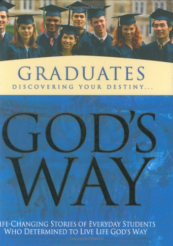 9781593790158: God's Way for Graduates: Life-Changing Stories of Everyday Students Who Determine to Live Life God's Way
