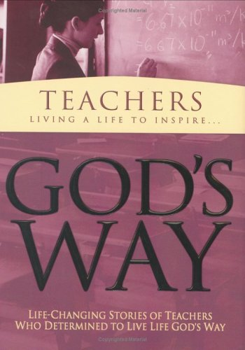 Teachers: Living a Life to Inspire (God's Way Series) (1593790163) by White Stone Books