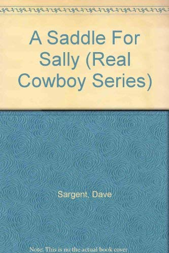 A Saddle For Sally (Real Cowboy Series): Sargent, Dave, Denton, Ivan