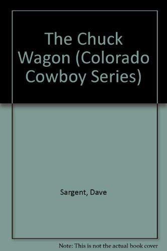 9781593810993: The Chuck Wagon (Colorado Cowboy Series)
