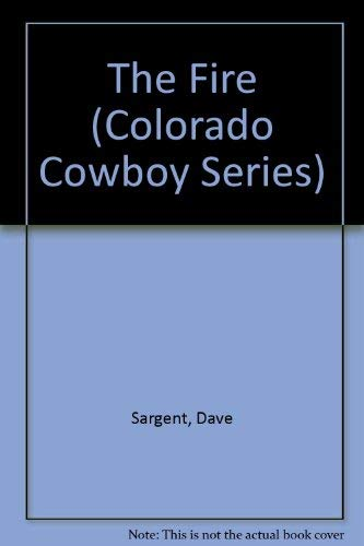 The Fire (Colorado Cowboy Series): Sargent, Dave, Sargen,
