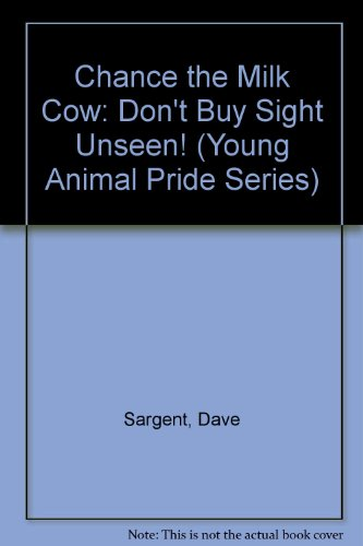 9781593814151: Chance the Milk Cow: Don't Buy Sight Unseen! (Young Animal Pride Series)
