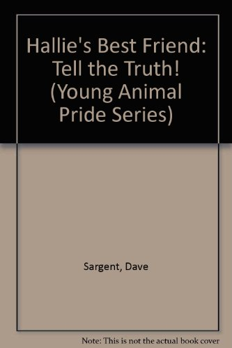 Hallie's Best Friend: Tell the Truth! (Young: Dave Sargent, Pat