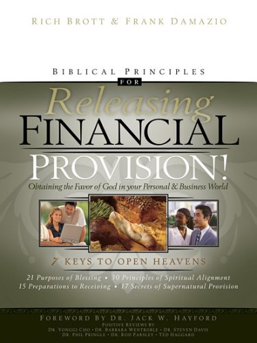 Biblical Principles for Releasing Financial Provision: Obtaining the Favor of God in Your Personal ...