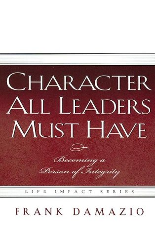 9781593830281: Character All Leaders Must Have (Life Impact)