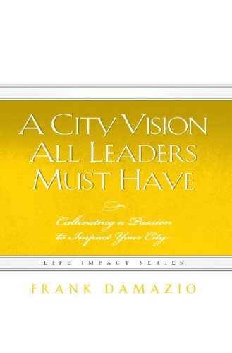9781593830342: City Vision All Leaders Must Have (Life Impact)