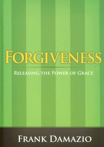 Forgiveness: Releasing the Power of Grace (Life Growth) (1593830424) by Damazio, Frank