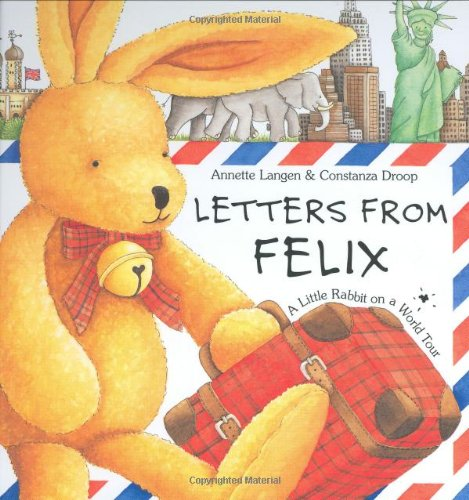 9781593840341: Letters from Felix: A Little Rabbit on a World Tour