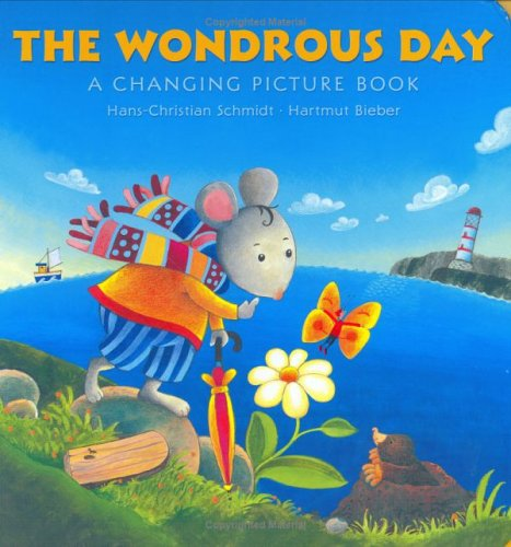 The Wondrous Day: A Changing Picture Book: Hans-Christian Schmidt, Hartmut