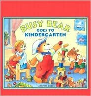 9781593840495: Busy Bear Goes to Kindergarten