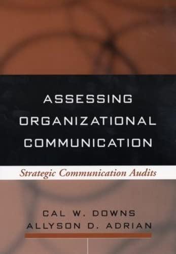 Assessing Organizational Communication: Strategic Communication Audits (Guilford: PhD Cal W.
