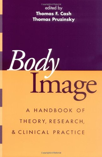 9781593850159: Body Image: A Handbook of Theory, Research, and Clinical Practice