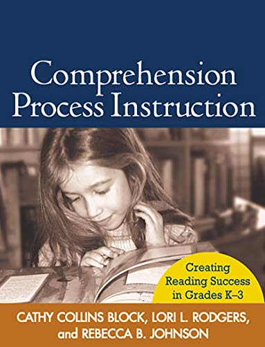 Comprehension Process Instruction: Creating Reading Success in Grades K-3 (Solving Problems In ...