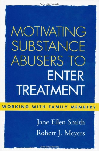 9781593850524: Motivating Substance Abusers to Enter Treatment: Working with Family Members