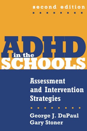 9781593850890: ADHD in the Schools, Second Edition: Assessment and Intervention Strategies (Guilford School Practitioner)