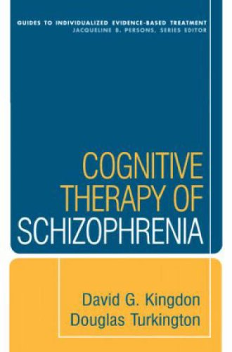 9781593851040: Cognitive Therapy of Schizophrenia (Guides to Individualized Evidence-Based Treatment)