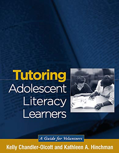 9781593851293: Tutoring Adolescent Literacy Learners: A Guide for Volunteers (Solving Problems in the Teaching of Literacy)