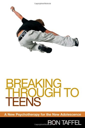 9781593851354: Breaking Through to Teens: A New Psychotherapy for the New Adolescence