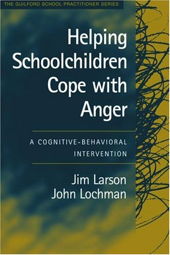 9781593851613: Helping Schoolchildren Cope with Anger: A Cognitive-Behavioral Intervention (The Guilford School Practitioner Series)
