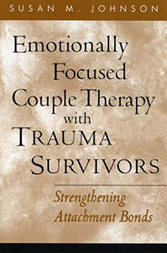 9781593851651: Emotionally Focused Couple Therapy with Trauma Survivors: Strengthening Attachment Bonds (The Guilford Family Therapy Series)