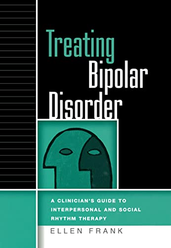 9781593852047: Treating Bipolar Disorder: A Clinician's Guide to Interpersonal and Social Rhythm Therapy (Guides to Individualized Evidence-Based Treatment)