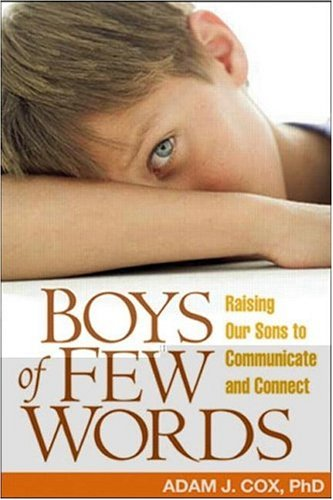 9781593852184: Boys of Few Words: Raising Our Sons to Communicate and Connect