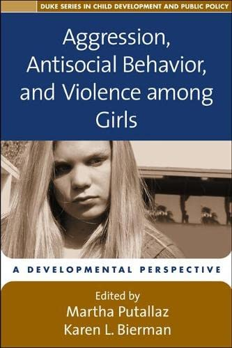 9781593852320: Aggression, Antisocial Behavior, and Violence among Girls: A Developmental Perspective (The Duke Series in Child Development and Public Policy)