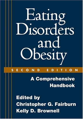 9781593852368: Eating Disorders and Obesity, Second Edition: A Comprehensive Handbook