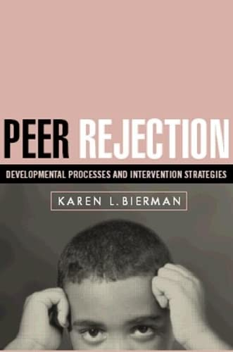 9781593852436: Peer Rejection: Developmental Processes and Intervention Strategies (The Guilford Series on Social and Emotional Development)