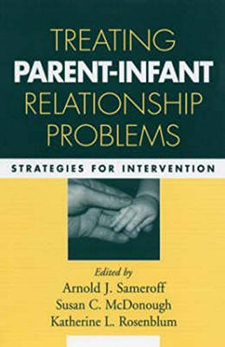 9781593852450: Treating Parent-Infant Relationship Problems: Strategies for Intervention