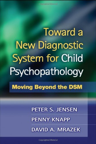 Toward a New Diagnostic System for Child: Peter S. Jensen;