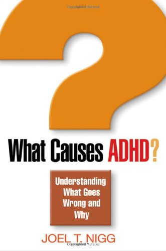 9781593852672: What Causes ADHD?: Understanding What Goes Wrong and Why