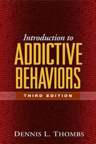 Introduction to Addictive Behaviors, Third Edition: Dennis L. Thombs