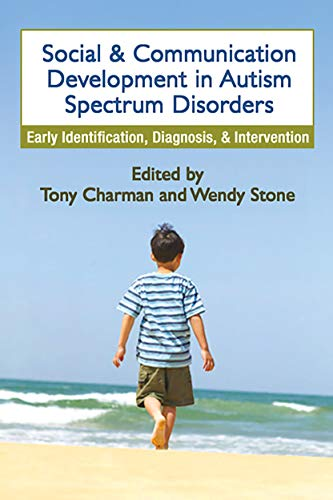Social and Communication Development in Autism Spectrum Disorders: Early Identification, Diagnosi...
