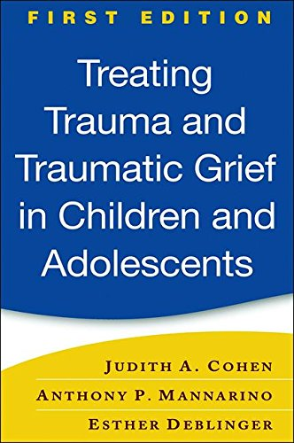 9781593853082: Treating Trauma and Traumatic Grief in Children and Adolescents, First Edition