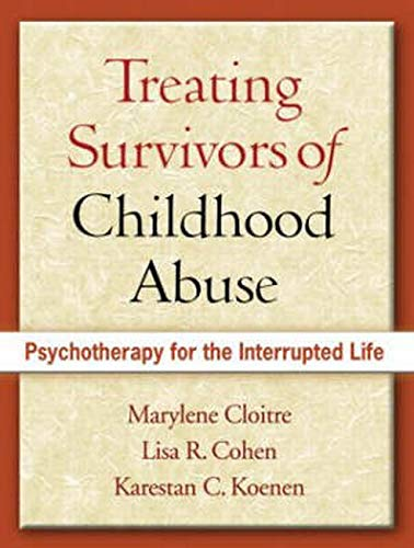 9781593853129: Treating Survivors of Childhood Abuse: Psychotherapy for the Interrupted Life