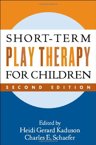 Short-Term Play Therapy for Children, Second Edition: Kaduson PhD RPT-S,