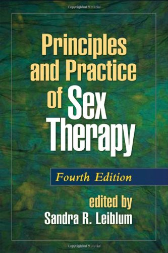 Principles and Practice of Sex Therapy, Fourth: Leiblum PhD, Sandra
