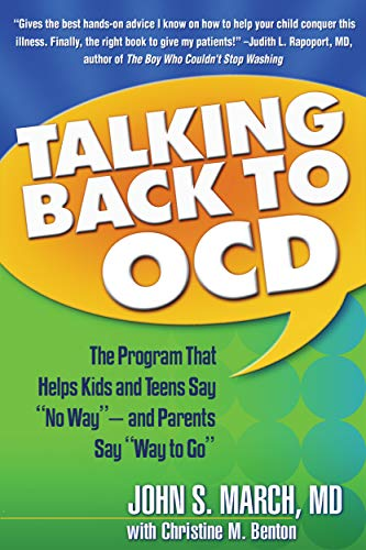 """9781593853556: Talking Back to Ocd: The Program That Helps Kids and Teens Say """"No Way"""" -- And Parents Say """"Way to Go"""""""