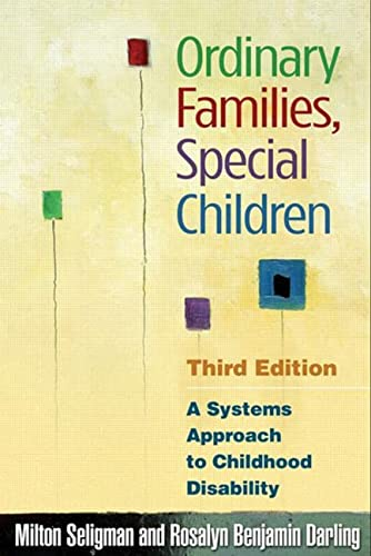 9781593853624: Ordinary Families, Special Children, Third Edition: A Systems Approach to Childhood Disability
