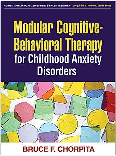9781593853631: Modular Cognitive-Behavioral Therapy for Childhood Anxiety Disorders (Guides to Individualized Evidence-Based Treatment)
