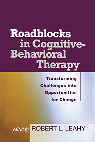 9781593853730: Roadblocks in Cognitive-Behavioral Therapy: Transforming Challenges into Opportunities for Change