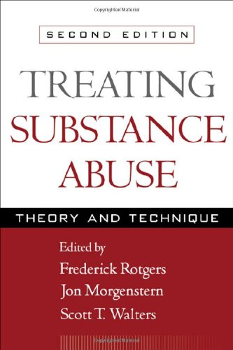 9781593853747: Treating Substance Abuse, Second Edition: Theory and Technique (The Guilford Substance Abuse Series)