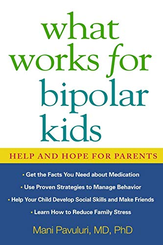 9781593854072: What Works for Bipolar Kids: Help and Hope for Parents