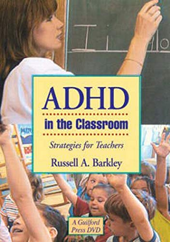 ADHD in the Classroom: Strategies for Teachers: Steven C. Hayes